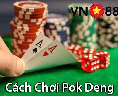 Pok Deng là gì? Tìm hiểu cách chơi Pok Deng tại nhà cái Vn88